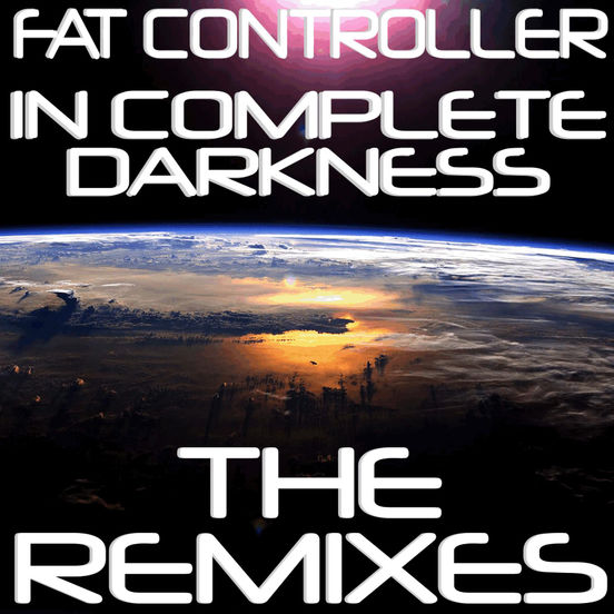 Fat Controller - In Complete Darkness (Sonic Trip Hardcore Mix)