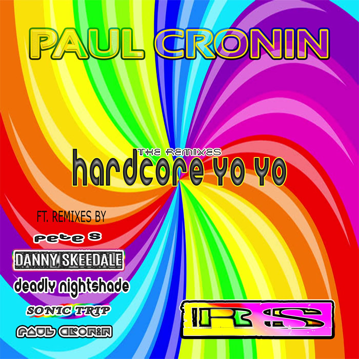 Paul Cronin - Hardcore Yo Yo (The Remixes)