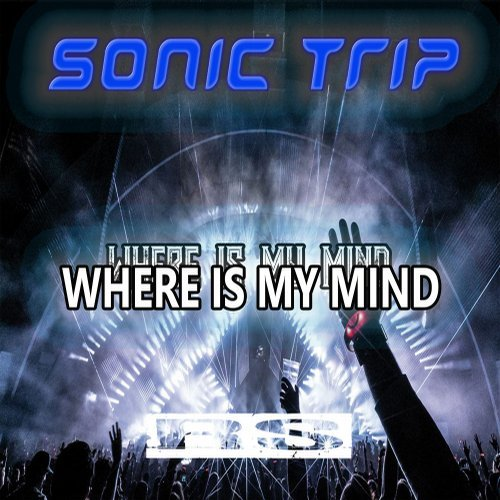 Sonic Trip - Where Is My Mind EP
